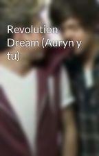 Revolution Dream (Auryn y tu) by _yoolife