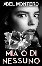 MIA O DI NESSUNO - I Diari di Emma Forte || Demo || by ABELMONTEROauthor