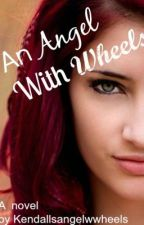 An Angel with Wheels by Kendallsangelwwheels