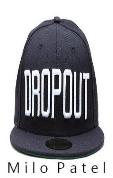 Dropout by saintjimmybdr529