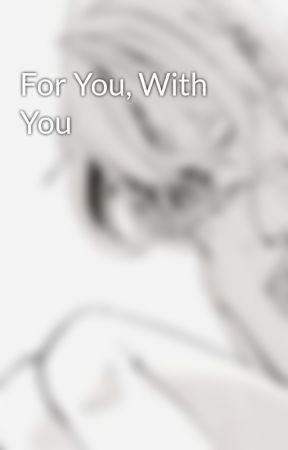 For You, With You by unseen_zoro