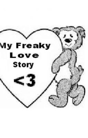 My freaky love story