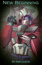 Transformers: New Beginning Book 1 by KidCha0r