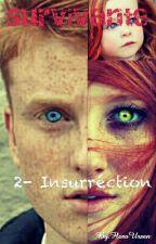 Survivante. Tome 2 - Insurrection.    by FloraUrsen