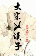 Đại Tống Nữ Hán Tử - Đông Phương Cú Mang by CNGvov