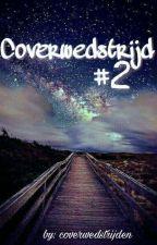 coverwedstrijd #2 (INSCHRIJVINGEN OPEN) by coverwedstrijden