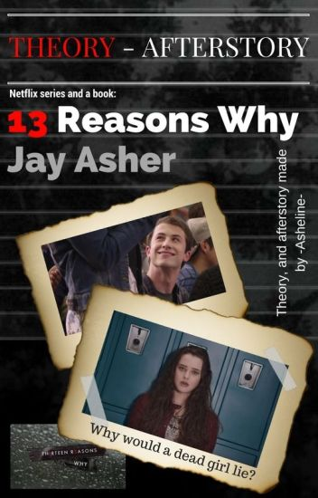 13 Reasons Why Jay Asher Afterstory Own Theory Asheline