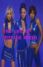 "The Life of Myxxed Breed Season 1 Episode 1 ""Pilot"" by JaylynnL_26"