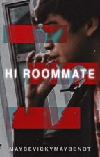 Hi Roommate! ||c.h. by MaybeVickyMaybeNot