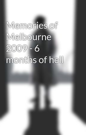 Memories of Melbourne 2009 - 6 months of hell by giri_nair74