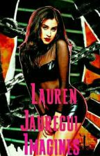 Lauren Jauregui Imagines  by lolz0911