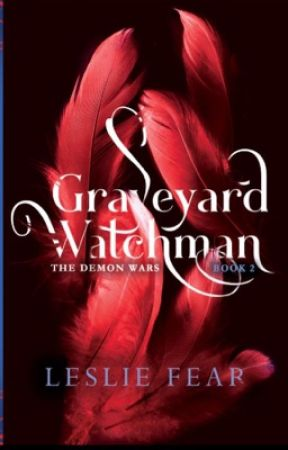 Graveyard Watchman (Book 2) The Demon War by LeslieFear