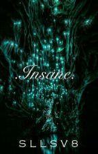 Insane by SllsV8