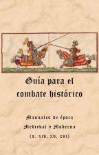 Guía para el combate histórico by Granuja