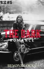 BLSC #15 : The Dark Romance by beyondlocks