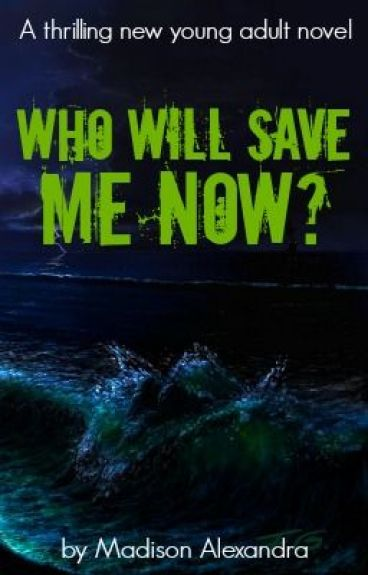 Who Will Save Me Now?