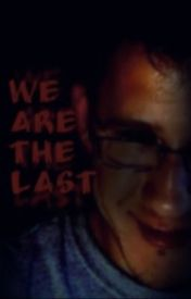 We Are The Last:Markiplier(Book1) by Sofiendo
