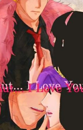 But... I Love You (Donquixote Doflamingo) by Lilsweetren