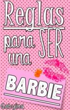 Reglas para ser una barbie by gabyimg
