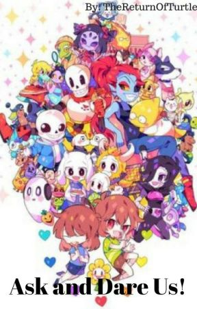 Ask and Dare the Undertale Characters by TheReturnOfTurtle