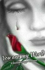 You are my World by banuprasa