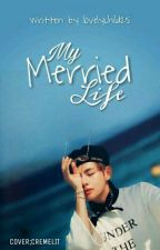 MY MERRIED LIFE by lovelychild25