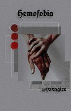 Hemofobia. «y.m» by yxxngice