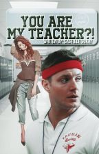 You are my teacher?! by Castielitsokay