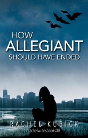 How Allegiant Should Have Ended