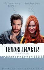 Troublemaker  P R O X I M A M E N T E  by JoleHBellamy