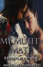 My Muted Mate. *editing* by Maroon1479