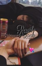 Rewilz | Already Gone by awkwardhardy