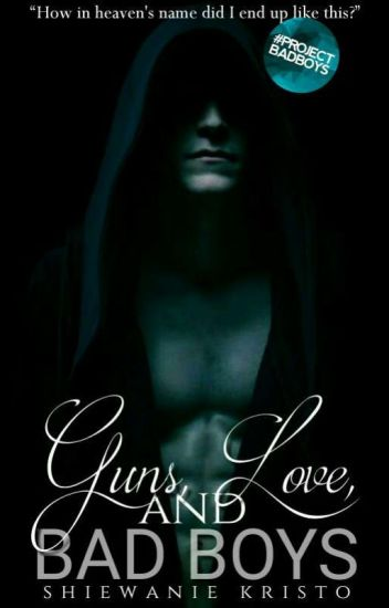 Guns, Love, and Bad Boys