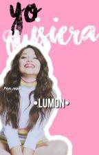 Yo quisiera | Lumon by pxyo_rxque