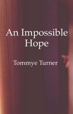 An Impossible Hope by TommyeJP