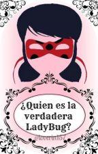 ¿Quien es la verdadera LadyBug? by Loverin157