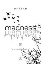 Madness| El Principio De La Locura© [ACTUALIZACIONES: DOMINGOS Y LUNES] by Vhiodeh
