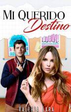 Mi Querido Destino by ValeriaLara5