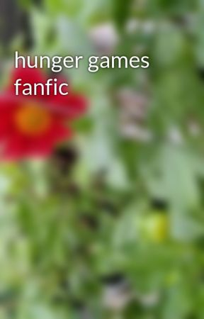 hunger games fanfic by RealSamWinchester