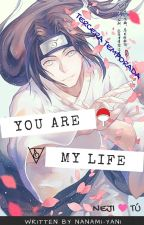 You Are My Life. ➳Hyuuga Neji. [3] by Nanami-Yani
