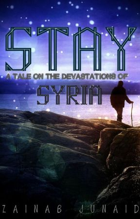 STAY | A Tale On The Devastations Of Syria by JAY_SZo1