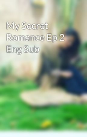 My Secret Romance Ep 2 Eng Sub - My Secret Romance Ep 2 Eng
