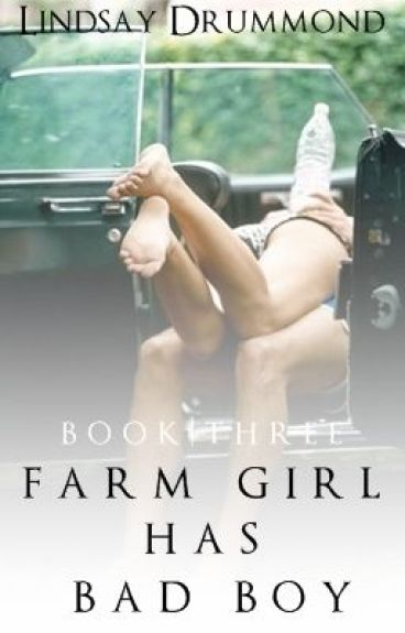 Farm Girl Has Bad Boy (#3)