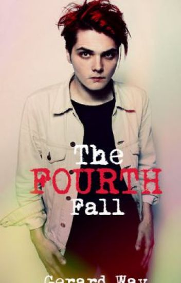 The Fourth Fall (Sequel to Boy In My Class) Gerard Way