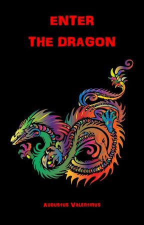 Enter The Dragon by AugustusValentinus
