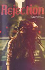 Rejection {Slow Updates} by AlyssaJamie121