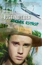 Justin Bieber, ¿dónde estás? ≪novela≫ by bieberzz