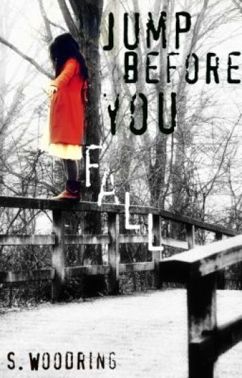 Jump Before you Fall