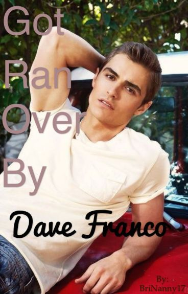 Got Ran Over By Dave Franco