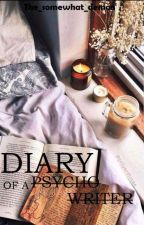 Diary of a psycho writer by The_somewhat_demon